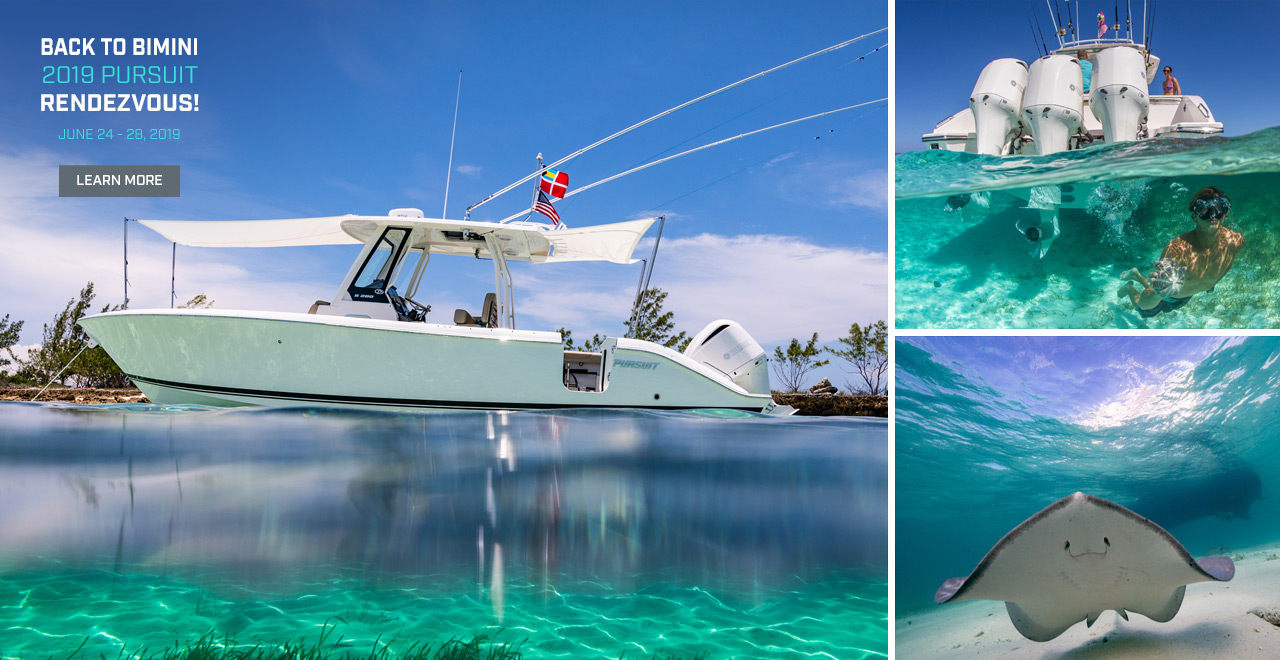 Back to Bimini 2019 Pursuit rendezvous! June 24 to 28. Learn more