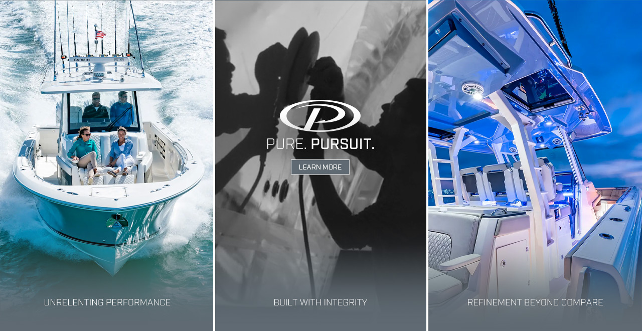 3 photots depecting Pursuits trifecta of ownership: UNRELENTING PERFORMANCE that is BUILT WITH INTEGRITY and a REFINEMENT BEYOND COMPARE.